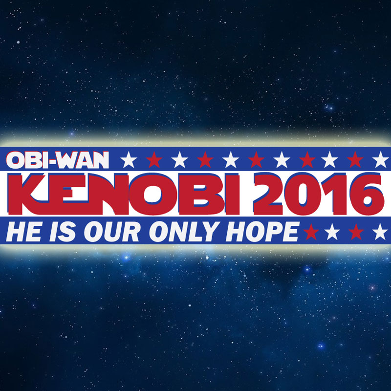 Obi-Wan Kenobi 2016 Bumper Decal - Grab a few and hand them out, spread the word! SHIPS FREE!